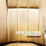 Passenger Seat Lyrics Drew Holcomb & The Neighbors