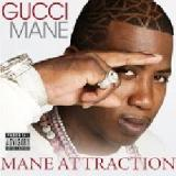 Mane Attraction Lyrics Gucci Mane