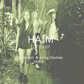 Forever (Lindstrøm & Prins Thomas Remix) - Single Lyrics Haim