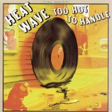 Too Hot To Handle Lyrics Heatwave