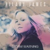 Storm Warning Lyrics Hilary James