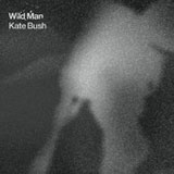 Wild Man (Single) Lyrics Kate Bush