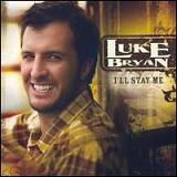 I'll Stay Me Lyrics Luke Bryan