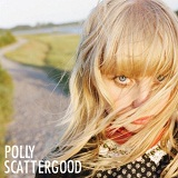 Polly Scattergood Lyrics Polly Scattergood