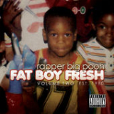 Fat Boy Fresh Vol. 2: Est. 1980 Lyrics Rapper Big Pooh