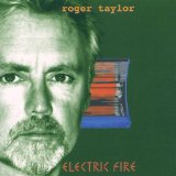 Electric Fire Lyrics Roger Taylor