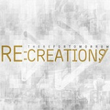 Re:Creations (EP) Lyrics There For Tomorrow