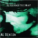Do You Know This Man? Lyrics Al Denson