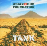 Tank Lyrics Asian Dub Foundation
