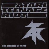 The Future Of War Lyrics Atari Teenage Riot