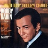 From Hello Dolly to Goodbye Charlie Lyrics Bobby Darin