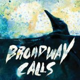 Comfort/Distraction Lyrics Broadway Calls