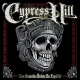 Los Grandes Exitos En Espanol (explicit) Lyrics Cypress Hill