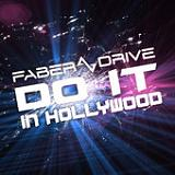 Do It In Hollywood (Single) Lyrics Faber Drive