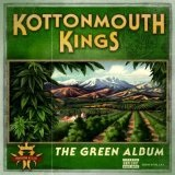 The Green Album Lyrics Kottonmouth Kings