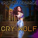 Cry Wolf (Single) Lyrics Kristinia DeBarge