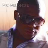 Michael Lynche Lyrics Michael Lynche