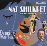 Dancing With Tears In My Eyes Lyrics Nat Shilkret