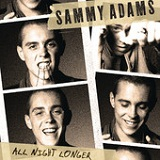 All Night Longer (Single) Lyrics Sammy Adams