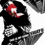 This Is My Demo Lyrics Sway DaSafo