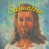 Salivation Lyrics Terry Allen
