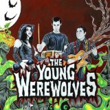 The Young Werewolves Lyrics The Young Werewolves