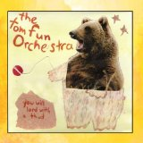 You Will Land With A Thud Lyrics Tom Fun Orchestra