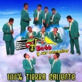 100% Tierra Caliente Lyrics Beto Y Sus Canarios