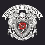 Signed and Sealed in Blood Lyrics Dropkick Murphys