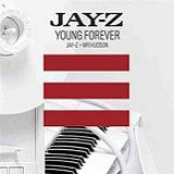Young Forever (Single) Lyrics Jay-Z