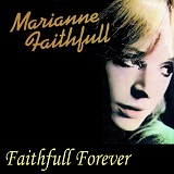 Faithfull Forever Lyrics Marianne Faithfull