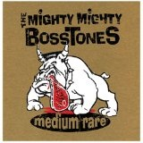 Medium Rare Lyrics Mighty Mighty Bosstones
