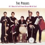 If I Should Fall From Grace With God Lyrics Pogues