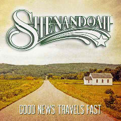 Good News Travels Fast Lyrics Shenandoah