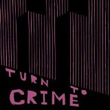 Actions Lyrics Turn To Crime
