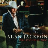 Like Red On A Rose Lyrics Alan Jackson