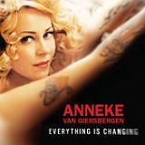 Everthing is Changing Lyrics Anneke Van Giersbergen