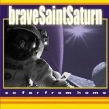 So Far from Home Lyrics Brave Saint Saturn