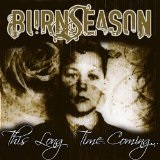 This Long Time Coming Lyrics Burn Season