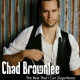 The Best That I Can (Superhero) [Single] Lyrics Chad Brownlee