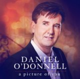 Picture of You Lyrics Daniel O'Donnell