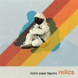 Relics Lyrics Faded Paper Figures