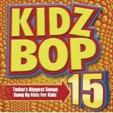 Kidz Bop, Vol. 15 Lyrics Kidz Bop Kids