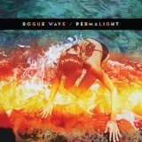 Permalight Lyrics Rogue Wave