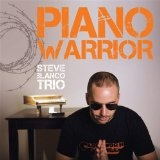 Piano Warrior Lyrics Steve Blanco Trio