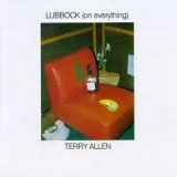 Lubbock (On Everything) Lyrics Terry Allen