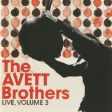 Live, Volume 3 Lyrics The Avett Brothers