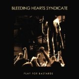 Play for Bastards Lyrics Bleeding Hearts Syndicate