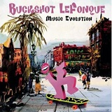 Music Evolution Lyrics Buckshot Lefonque