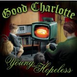 The Young and the Hopeless Lyrics Good Charlotte